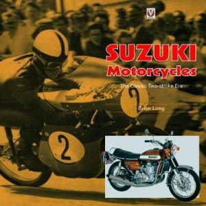 Suzuki Motorcycles - The Classic Two-stroke Era