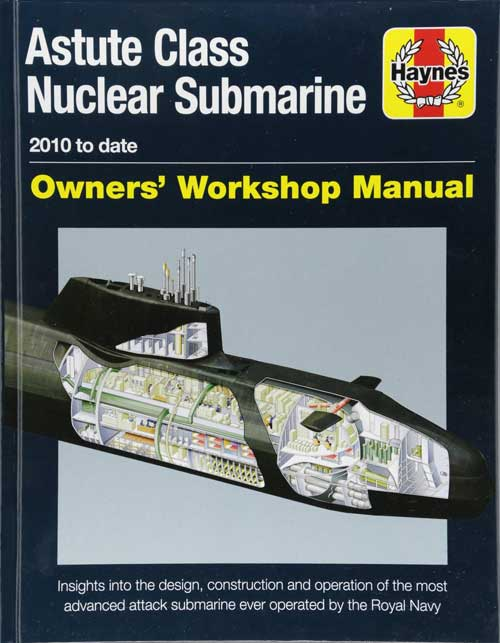 Astute Class Nuclear Submarine Owners' Man. - Haynes Publishing