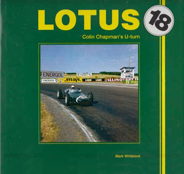 Lotus 18 – Colin Chapman's U-turn