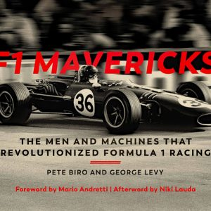 F1 Mavericks The Men and Machines that Revolutionized Formula 1