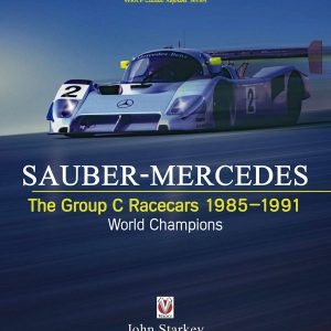 Sauber-Mercedes - The Group C Racecars 1985-1991 World Champions