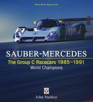 Sauber-Mercedes - The Group C Racecars 1985-1991 World Champions