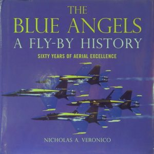 The Blue Angels. A Fly-By History.