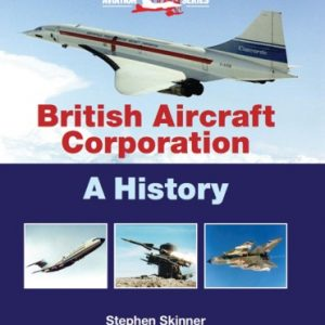 British Aircraft Corporation. A History.