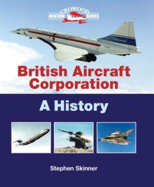 British Aircraft Corporation. A History.