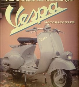 How to Restore and Maintain Your Vespa Motorscooter.