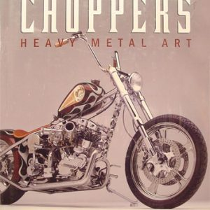 Choppers. Heavy Metal Art.
