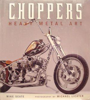 Choppers. Heavy Metal Art.