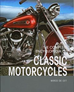 The Complete Encyclopedia Of Classic Motorcycles.