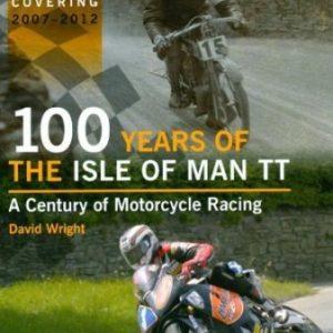100 Years Of The Isle O f Man TT.