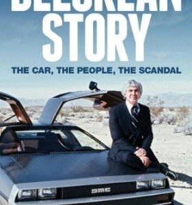 The DeLorean Story.