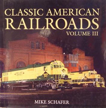 Classic American Railroads Volume III.