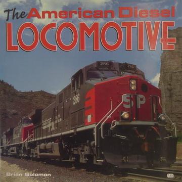 The American Diesel Locomotive.