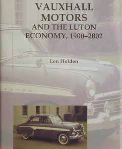Vauxhall Motors And The Luton Economy 1900-2002.