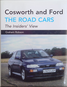 Cosworth and Ford. The Road Cars.