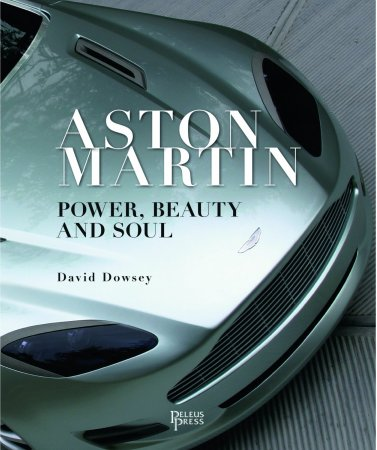 Aston Martin.Power, Beauty And Soul.