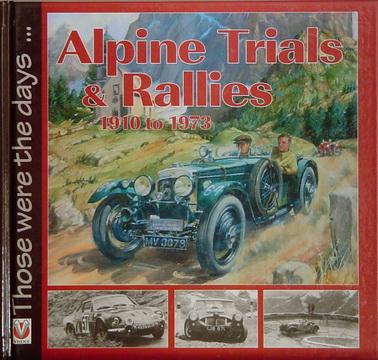 Alpine Trials & Rallies 1910 to 1973.