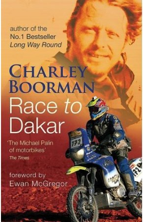 Charley Boorman. Race to Dakar.