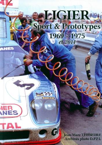 Ligier Sport & Prototypes 1969 - 1975 et 2014.