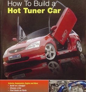 How To Build A Hot Tuner Car.