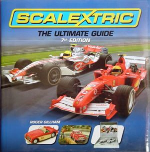 Scalextric. The Ultimate Guide 7th Edition.