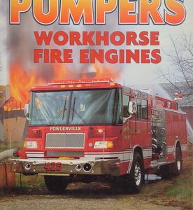 Pumpers. Workhouse Fire Engines.