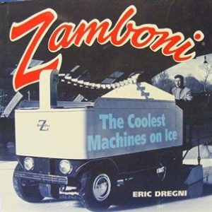 Zamboni. The Coolest Machinies on Ice.