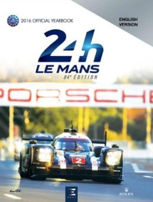 24 Hours Le Mans - 84th Edition - 2016 Official Yearbook