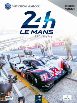 24 Hours Le Mans - 85th Edition - 2017 Official Yearbook