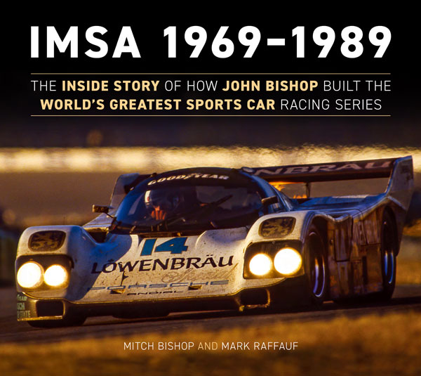 IMSA 1969-1989  The Inside Story of How John Bishop ...
