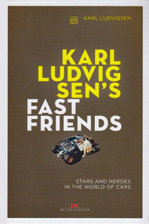Karl Ludvigsen's Fast Friends